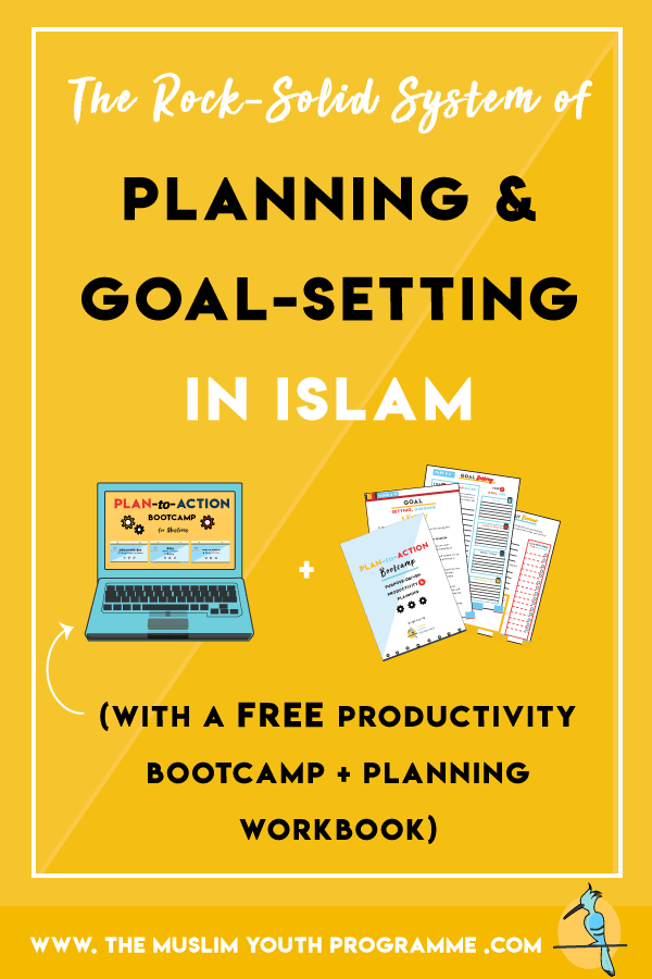 goal-setting in islam, planning in islam, productive muslim, productivity in islam-plan-to-action-bootcamp-