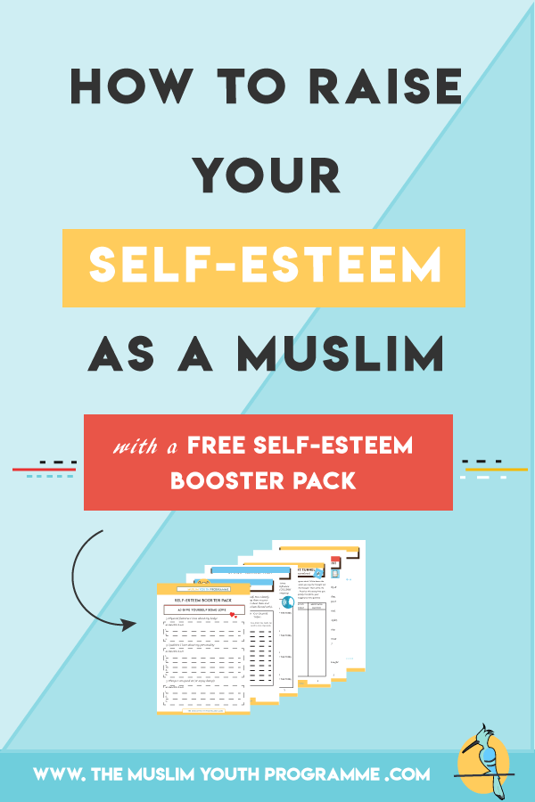 Self-esteem in Islam- how to raise your self-esteem as a Muslim- 12 tips that actually work- self-esteem-booster-pack